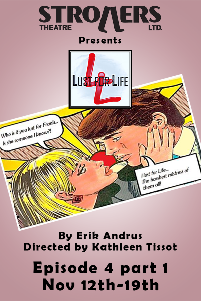 Lust for Life, Episode 4 Part 1